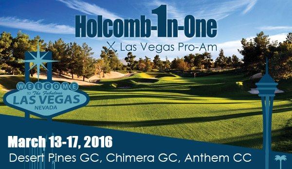 Holcomb-In-One Las Vegas Pro-Am @ Desert Pines GC, Chimera GC and Anthem CC | Las Vegas | Nevada | United States