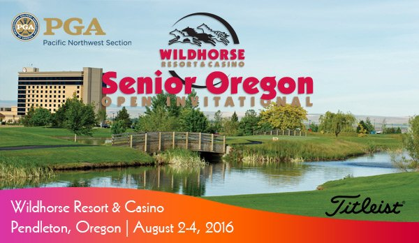 2016 Senior Oregon Open Invitational @ Wildhorse Resort & Casino
