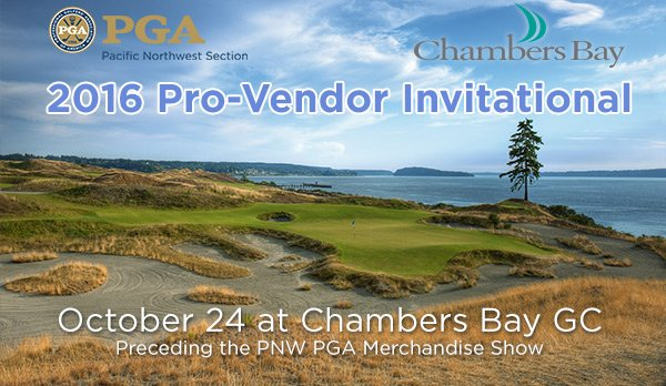 2016 PNW Pro-Vendor Invitational @ Chambers Bay GC