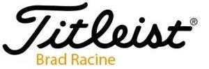 Titleist - Brad Racine