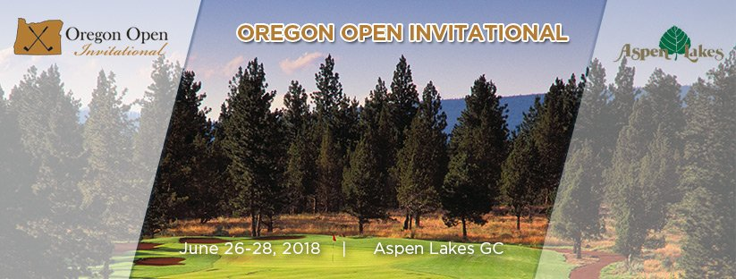 2018 Oregon Open Invitational @ Aspen Lakes GC
