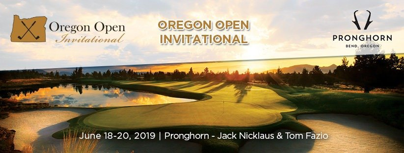 2019 Oregon Open Invitational @ Pronghorn – Jack Nicklaus and Tom Fazio courses