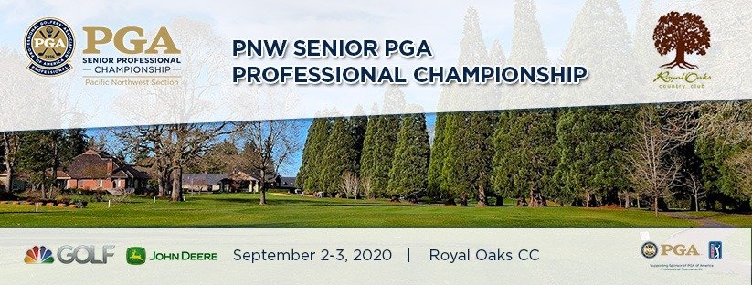 2020 PNW Senior PGA Professional Championship @ Royal Oaks CC