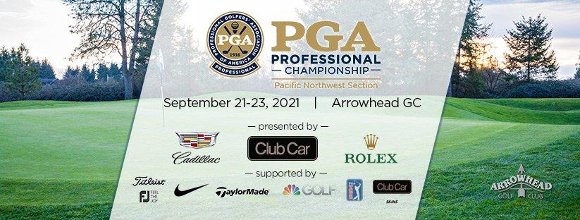 2021 PNW PGA Professional Championship presented by Cadillac, Club Car and Rolex @ Arrowhead GC