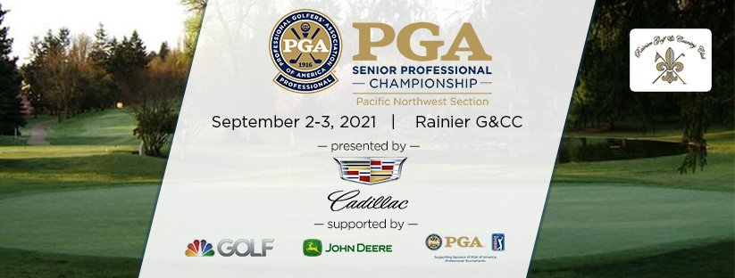 2021 PNW PGA Senior Professional Championship presented by Cadillac @ Rainier G&CC