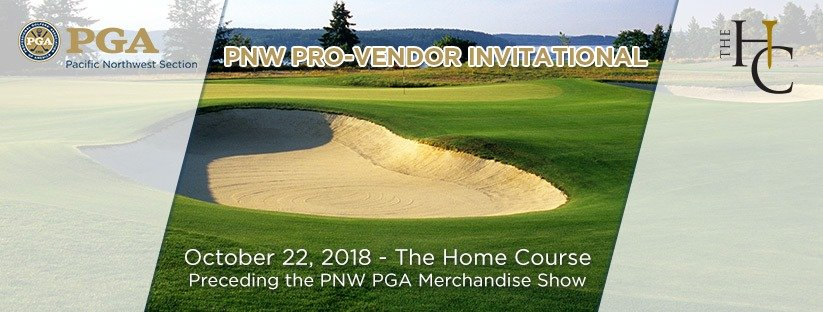2018 PNW Pro-Vendor Invitational @ The Home Course