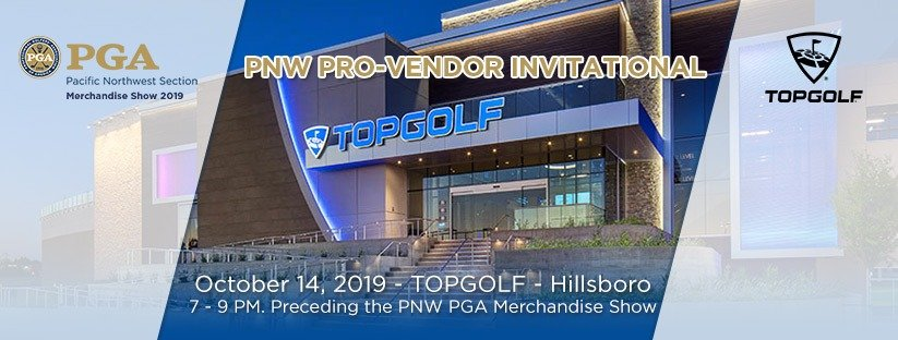 2019 PNW Pro-Vendor Invitational @ TOPGOLF - Hillsboro