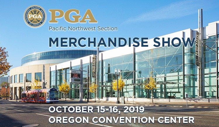 2019 PNW PGA Merchandise Show @ Oregon Convention Center