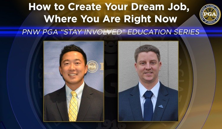 "PNW PGA ""Stay Involved"" Education – How to Create Your Dream Job"
