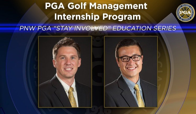 "PNW PGA ""Stay Involved"" Education –  PGA Golf Management Internship Program"