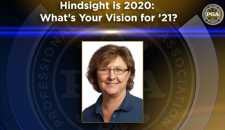 """PNW PGA """"Stay Involved"""" Education - Hindsight is 2020:  What's Your Vision for '21?"""