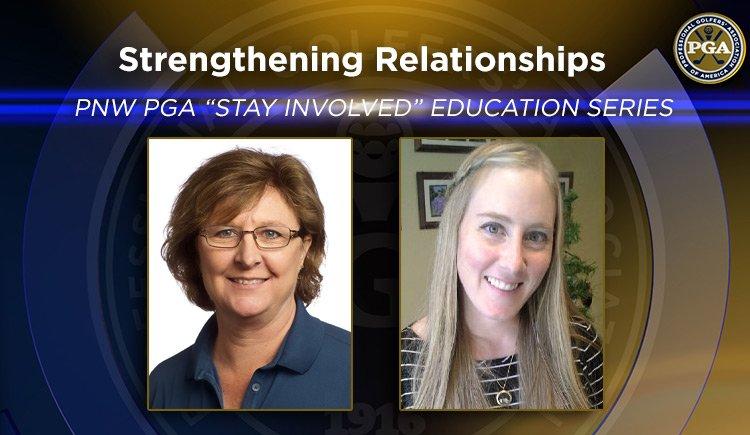 """PNW PGA """"Stay Involved"""" Education - Strengthening Relationships"""