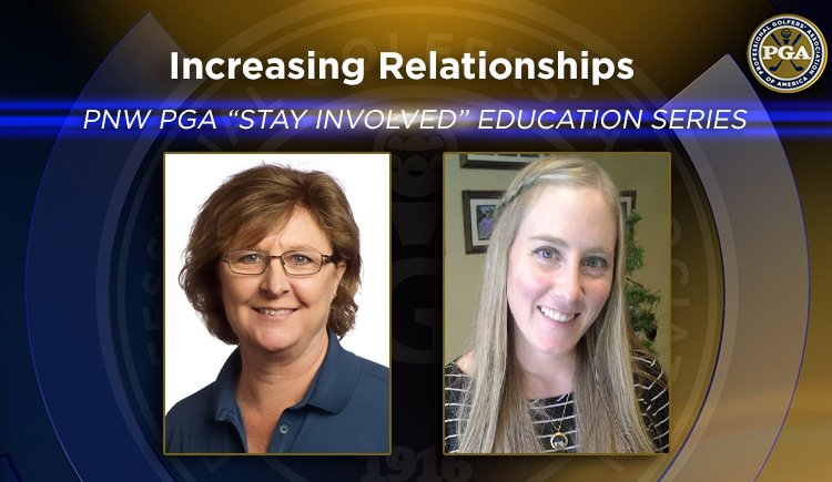 """PNW PGA """"Stay Involved"""" Education – Increasing Relationships @ Online"""