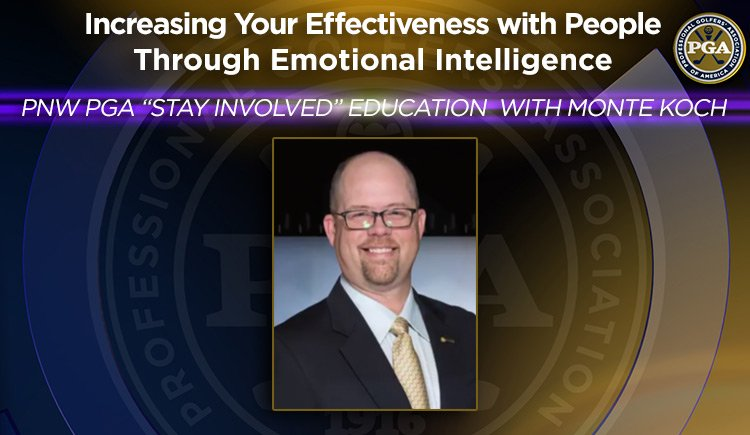 """PNW PGA """"Stay Involved"""" Education with Monte Koch - Increasing Your Effectiveness with People Through Emotional Intelligence"""