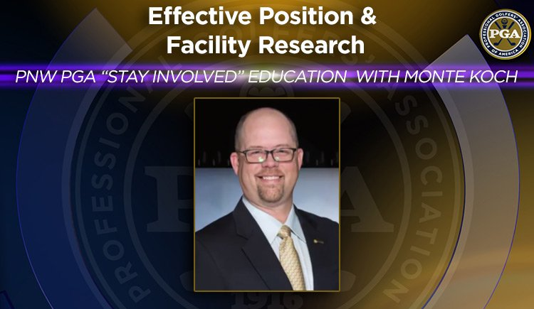 """PNW PGA """"Stay Involved"""" Education with Monte Koch - Effective Position & Facility Research @ Online"""
