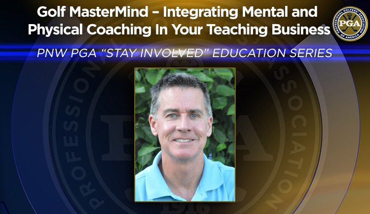 """PNW PGA """"Stay Involved"""" Education presented by Rick Heard - Golf MasterMind @ Online"""